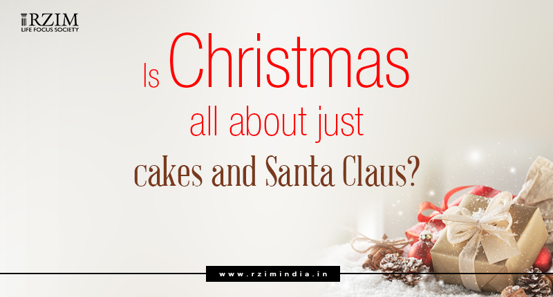 Is Christmas all about just cakes and Santa Claus?