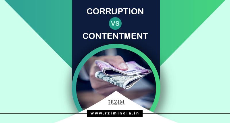 Corruption vs Contentment